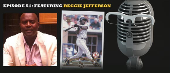 Episode 51: Reggie Jefferson
